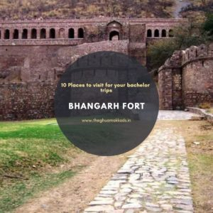 Accompany your daring friends for the most daring and memorable time pass trip to Bhangarh fort..