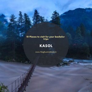 Go trippy with your friends at Kasol and trek to Kheerganga.